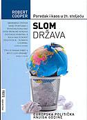 SLOM DRŽAVA - Poredak i kaos u 21. stoljeću - robert cooper
