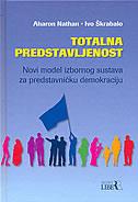 TOTALNA PREDSTAVLJENOST - Novi model izbornog sustava za predstavničku demokraciju - ivo škrabalo, aharon nathan