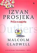 IZVAN PROSJEKA - Priča o uspjehu - malcolm gladwell