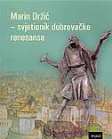 MARIN DRŽIĆ - SVJETIONIK DUBROVAČKE RENESANSE - sava (ur.) anđelković