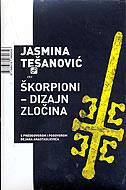 ŠKORPIONI - DIZAJN ZLOČINA - jasmina tešanović