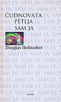 ČUDNOVATA PETLJA SAM JA - douglas hofstadter