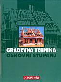 GRAĐEVNA TEHNIKA - OSNOVNI STUPANJ - branimir (ur.) petener