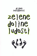 ZELENE DOLINE LUDOSTI - dijana merdanović