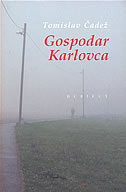 GOSPODAR KARLOVCA - tomislav čadež