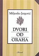 DVORI OD ORAHA - miljenko jergović