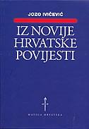 IZ NOVIJE HRVATSKE POVIJESTI - jozo ivičević