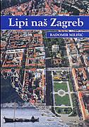 LIPI NAŠ ZAGREB - radomir milišić