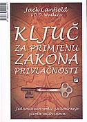 KLJUČ ZA PRIMJENU ZAKONA PRIVLAČNOSTI - j. canfield