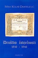 DRUŠTVO ČOVJEČNOSTI 1846-1946 - mira kolar-dimitrijević