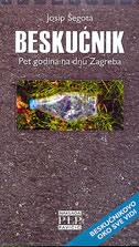 BESKUĆNIK - PET GODINA NA DNU ZAGREBA - josip šegota