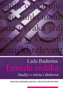 IZMEĐU REDAKA - Studije o tekstu i diskursu - lada badurina