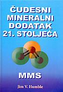 ČUDESNI MINERALNI DODATAK 21. STOLJEĆA - MMS - jim v. humble