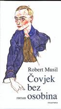 ČOVJEK BEZ OSOBINA - knjiga I. - robert musil