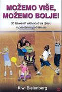 MOŽEMO VIŠE, MOŽEMO BOLJE! -  35 tjelesnih aktivnosti za djecu s posebnim potrebama - kiwi bielenberg