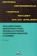 HRVATSKA HISTORIOGRAFIJA I NASTAVA POVIJESTI (XIX-XXI. ST.) - (+ CD) - damir agičić