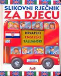 SLIKOVNI RJEČNIK ZA DJECU - HRVATSKI, ENGLESKI, TALIJANSKI - lorella flamini