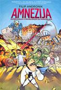 AMNEZIJA - Superjunak s problemom sa pamćenjem - filip andronik
