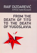 FROM THE DEATH OF TITO TO THE DEATH OF YUGOSLAVIA - raif dizdarević