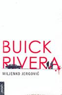 BUICK RIVERA - miljenko jergović