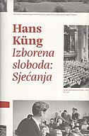 IZBORENA SLOBODA - SJEĆANJA - hans kung