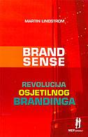 BRAND SENSE - REVOLUCIJA OSJETILNOG BRANDINGA - martin lindstrom