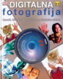 DIGITALNA FOTOGRAFIJA - Praktičan vodič za najbolje fotografiranje digitalnim fotoaparatom