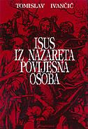 ISUS IZ NAZARETA POVIJESNA OSOBA - tomislav ivančić