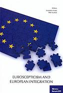 EUROSCEPTICISM AND EUROPEAN INTEGRATION - krisztina (ur.) arato, petr (ur.) kaniok