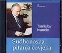 SUDBONOSNA PITANJA ČOVJEKA - tomislav ivančić