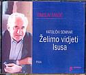 ŽELIMO VIDJETI ISUSA - KATOLIČKI SEMINAR - tomislav ivančić