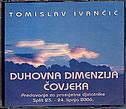 DUHOVNA DIMENZIJA ČOVJEKA (CD - seminar 5) - tomislav ivančić