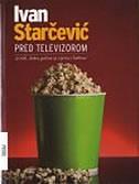 PRED TELEVIZOROM - ivan starčević