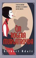 ČIN ROGERA MURGATROYDA - gilbert adair