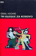 TRI ELEGIJE ZA KOSOVO - ismail kadare