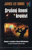 SRUŠENI LIMENI KROVOVI - james lee burke