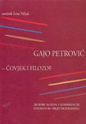 GAJO PETROVIĆ - ČOVJEK I FILOZOF - lino veljak