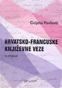 HRVATSKO-FRANCUSKE KNJIŽEVNE VEZE - cvijeta pavlović