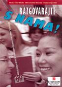 RAZGOVARAJTE S NAMA! - A2 B1 vježbenica, gramatika i fonetika hrvatskog jezika za više početnike A2 B1 - marica čilaš mikulić, sanda lucija udier, milvia gulešić machata