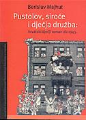 PUSTOLOV, SIROČE I DJEČJA DRUŽBA - hrvatski dječji roman do 1945. - berislav majhut