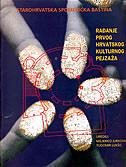 RAĐANJE PRVOG HRVATSKOG KULTURNOG PEJZAŽA - miljenko jurković, tugomir lukšić