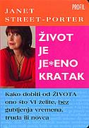 ŽIVOT JE JEBENO KRATAK - janet street-porter