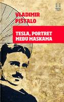 TESLA - PORTRET MEĐU MASKAMA - vladimir pištalo