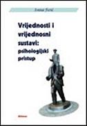 VRIJEDNOSTI I VRIJEDNOSNI SUSTAVI - PSIHOLOGIJSKI PRISTUP - ivana ferić