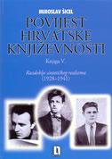 POVIJEST HRVATSKE KNJIŽEVNOSTI - Knjiga V. Razdoblje sintetičkog realizma (1928-1941) - miroslav šicel