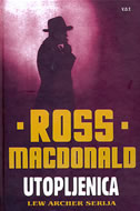 UTOPLJENICA - ross macdonald