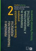 FEMINIZMI U TRANSNACIONALNOJ PERSPEKTIVI 2 - Glasom do feminističkih promjena / FEMINISMS IN A TRANSNATIONAL PERSPECTIVE -  Voicing Feminist Concerns - sandra (ur.) prlenda, renata (ur.) jambrešić kirin