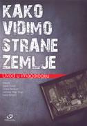 KAKO VIDIMO STRANE ZEMLJE - UVOD U IMAGOLOGIJU - zrinka blažević, davor (ur.) dukić