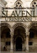 SLAVENI U RENESANSI - slobodan prosperov novak