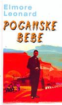 POGANSKE BEBE - elmore leonard
